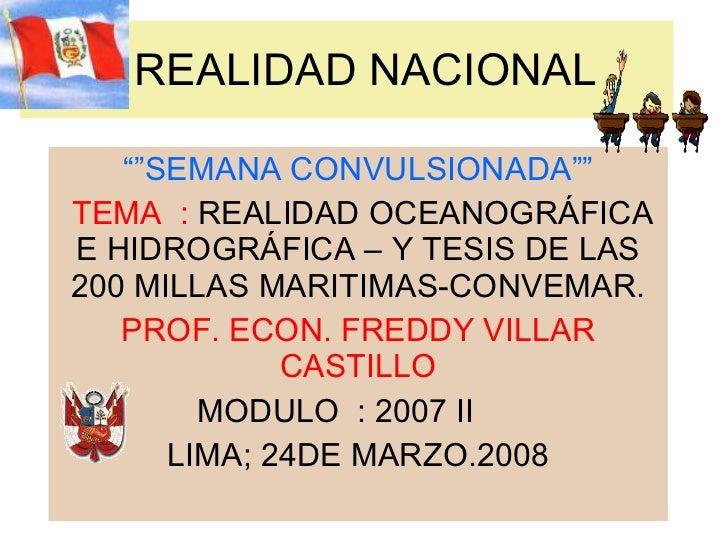 """REALIDAD NACIONAL """""""" SEMANA CONVULSIONADA"""""""" TEMA  :  REALIDAD OCEANOGRÁFICA E HIDROGRÁFICA – Y TESIS DE LAS 200 MILLAS MAR..."""