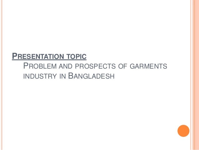 garment industries in bangladesh problem and prospect