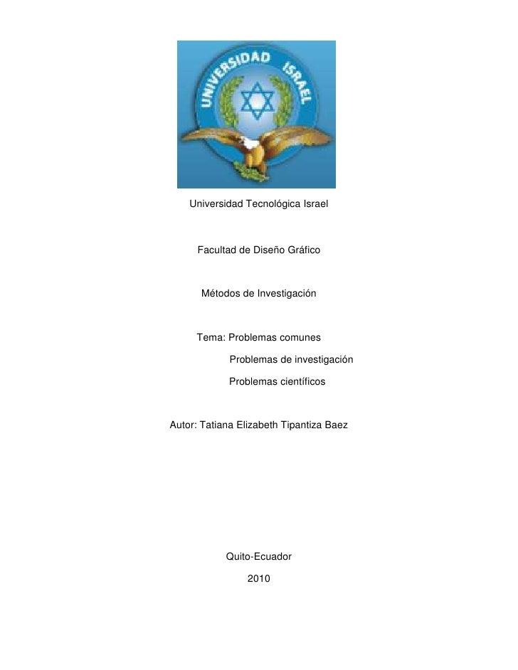 1586865-280670<br />Universidad Tecnológica Israel<br />Facultad de Diseño Gráfico<br />Métodos de Investigación<br />Tema...