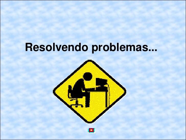 Resolvendo problemas...
