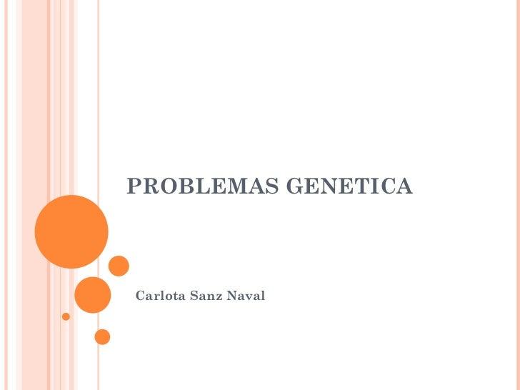 PROBLEMAS GENETICACarlota Sanz Naval