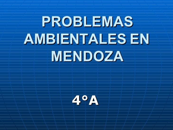 PROBLEMAS AMBIENTALES EN MENDOZA 4°A