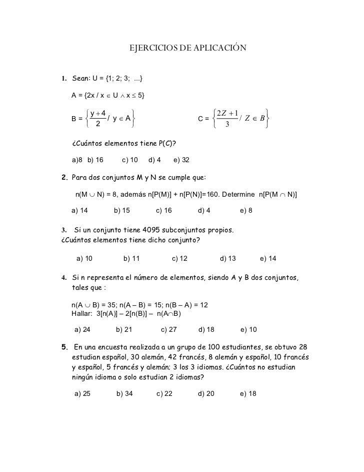 EJERCICIOS DE APLICACIÓN  1. Sean: U = {1; 2; 3; ...}     A = {2x / x  U  x  5}        y  4                         ...