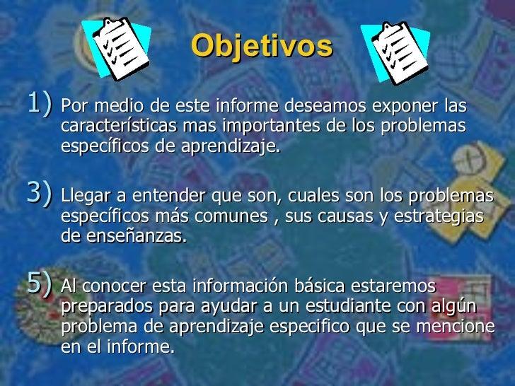 Objetivos <ul><li>Por medio de este informe deseamos exponer las características mas importantes de los problemas específi...