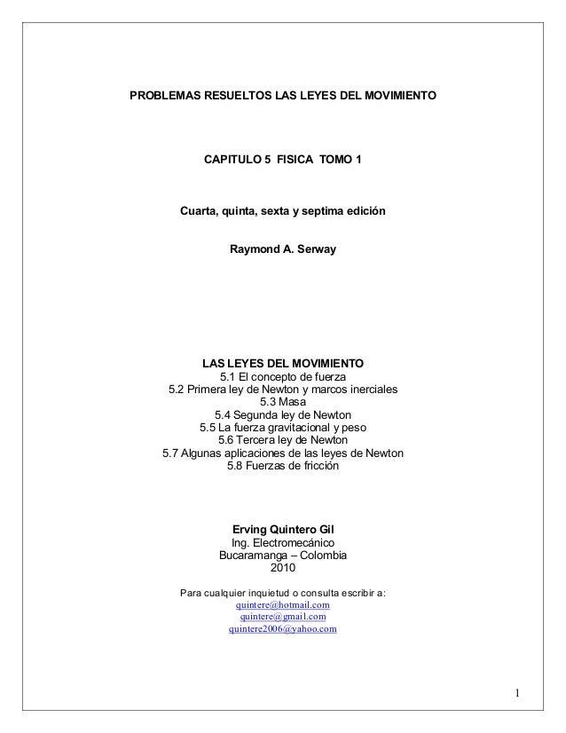 1  PROBLEMAS RESUELTOS LAS LEYES DEL MOVIMIENTO  CAPITULO 5 FISICA TOMO 1  Cuarta, quinta, sexta y septima edición  Raymon...