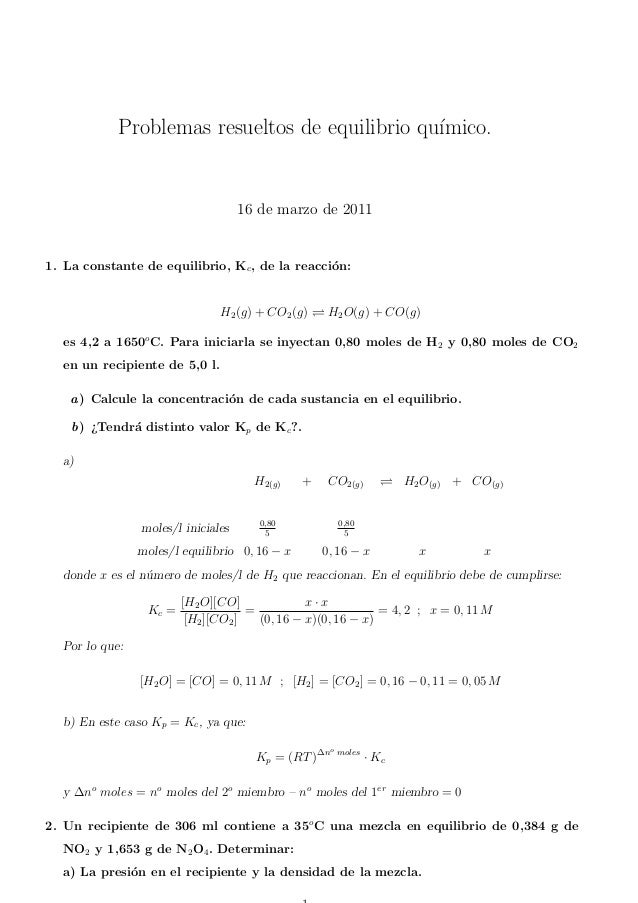 Problemas resueltos de equilibrio qu´ımico. 16 de marzo de 2011 1. La constante de equilibrio, Kc, de la reacci´on: H2(g) ...