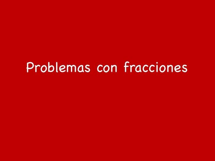 Problemas con fracciones