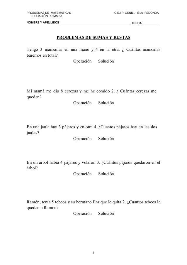 PROBLEMAS DE MATEMÁTICAS C.E.I.P. GENIL .- ISLA REDONDA EDUCACIÓN PRIMARIA NOMBRE Y APELLIDOS FECHA PROBLEMAS DE SUMAS Y R...