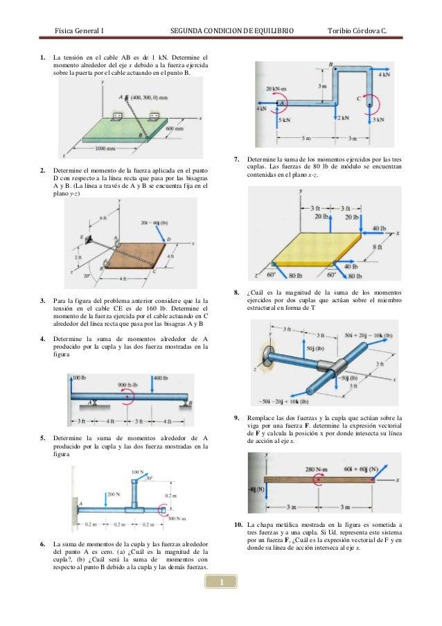 Física General I                           SEGUNDA CONDICION DE EQUILIBRIO                         Toribio Córdova C.   1....