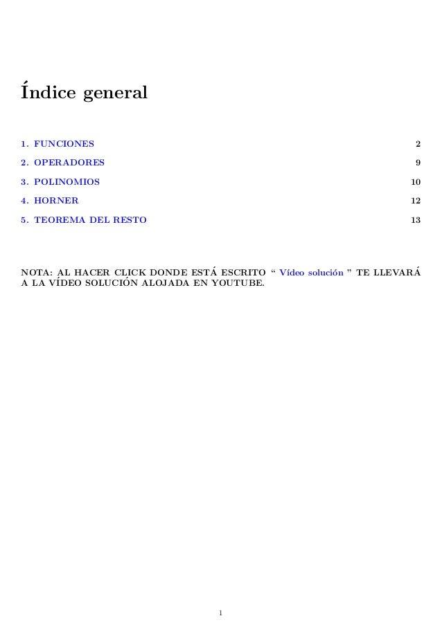 ´Indice general 1. FUNCIONES 2 2. OPERADORES 9 3. POLINOMIOS 10 4. HORNER 12 5. TEOREMA DEL RESTO 13 NOTA: AL HACER CLICK ...
