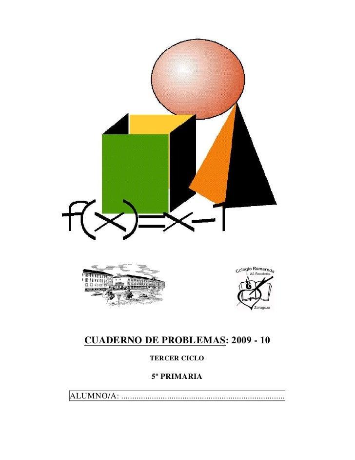 Problemas 5º Primaria Colegio Romareda 2009/10                                  Página 1            CUADERNO DE PROBLEMAS:...