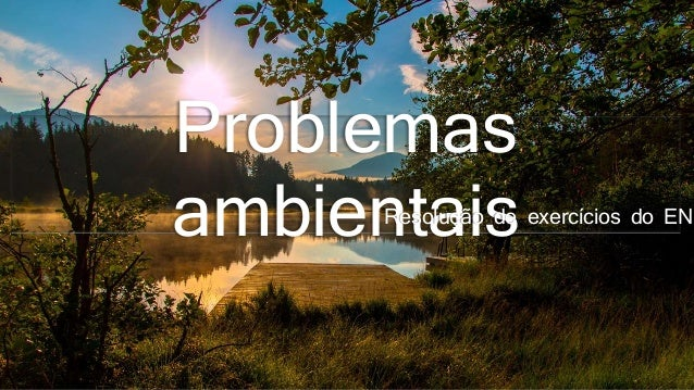 Problemas ambientaisResolução de exercícios do ENE