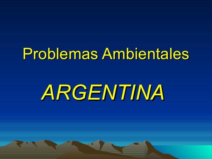 Problemas Ambientales ARGENTINA