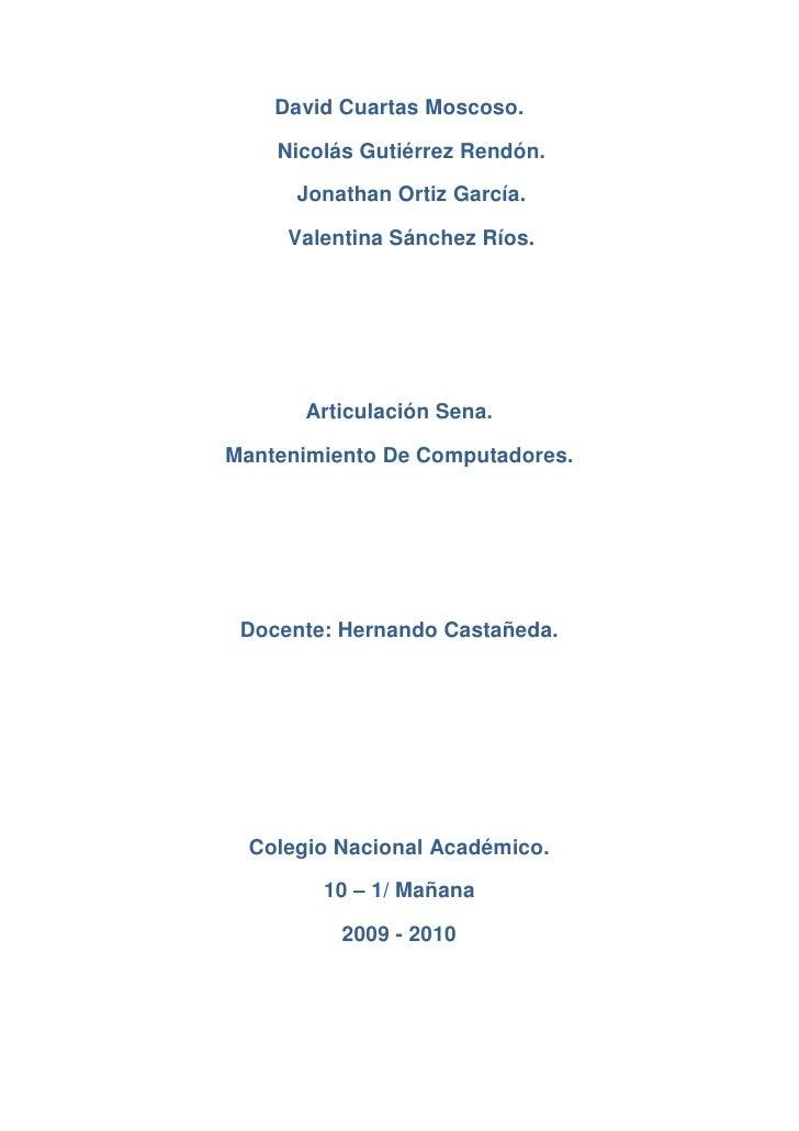 David Cuartas Moscoso.<br />Nicolás Gutiérrez Rendón.<br />Jonathan Ortiz García.<br />Valentina Sánchez Ríos.<br />Articu...