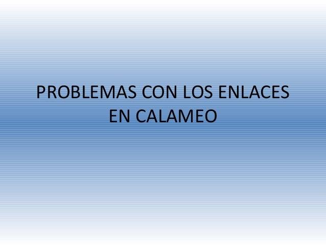 PROBLEMAS CON LOS ENLACES EN CALAMEO