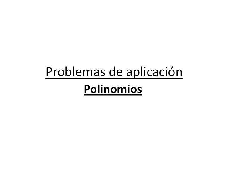 Problemas de aplicación      Polinomios