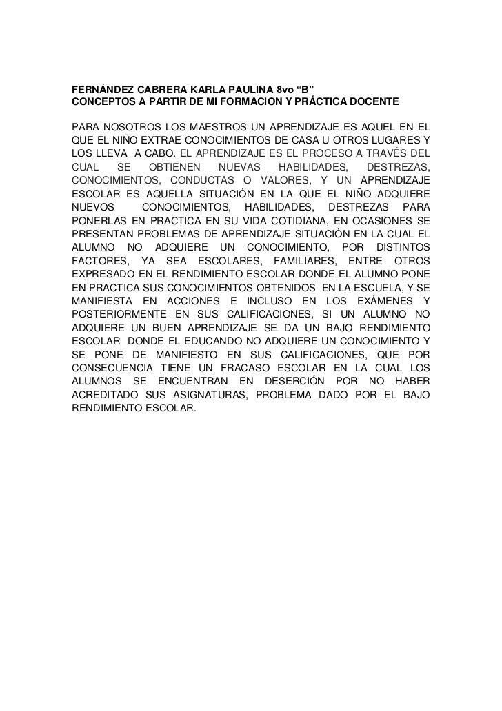 """FERNÁNDEZ CABRERA KARLA PAULINA 8vo """"B""""CONCEPTOS A PARTIR DE MI FORMACION Y PRÁCTICA DOCENTEPARA NOSOTROS LOS MAESTROS UN ..."""