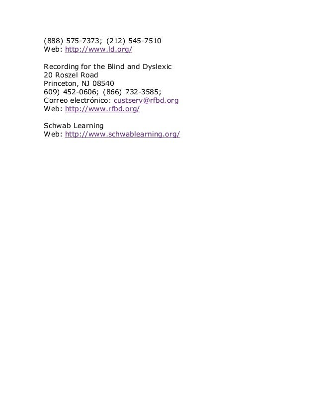 (888) 575-7373; (212) 545-7510 Web: http://www.ld.org/ Recording for the Blind and Dyslexic 20 Roszel Road Princeton, NJ 0...