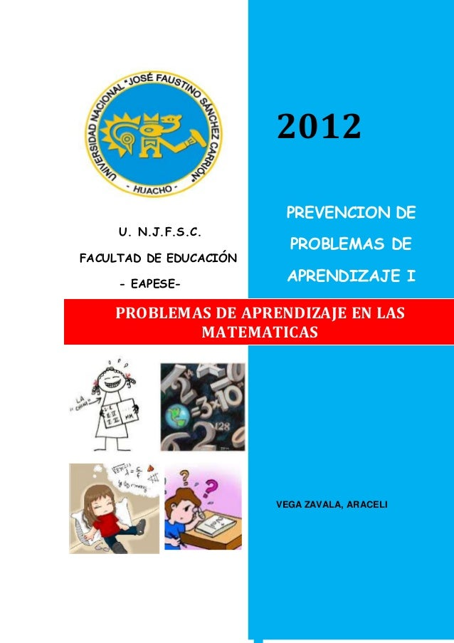 U. N.J.F.S.C. FACULTAD DE EDUCACIÓN - EAPESE- 2012 PROBLEMAS DE APRENDIZAJE EN LAS MATEMATICAS PREVENCION DE PROBLEMAS DE ...