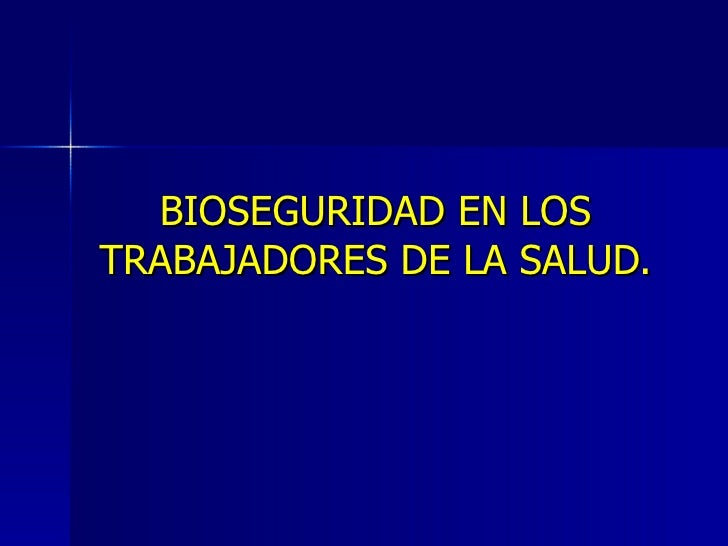 BIOSEGURIDAD EN LOS TRABAJADORES DE LA SALUD.