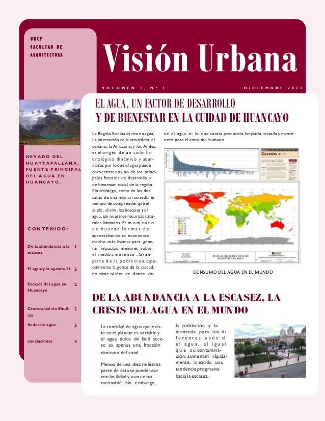 Visión Urbana  UNCP FACULTAD DE ARQUITECTURA  V O L U M E N  1 ,  N º  1  D I C I E M B R E  2 0 1 3  EL AGUA, UN FACTOR D...