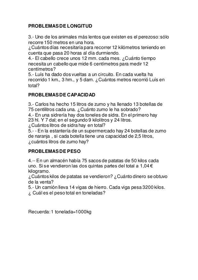 PROBLEMAS DE LONGITUD 3.- Uno de los animales más lentos que existen es el perezoso:sólo recorre 150 metros en una hora. ¿...