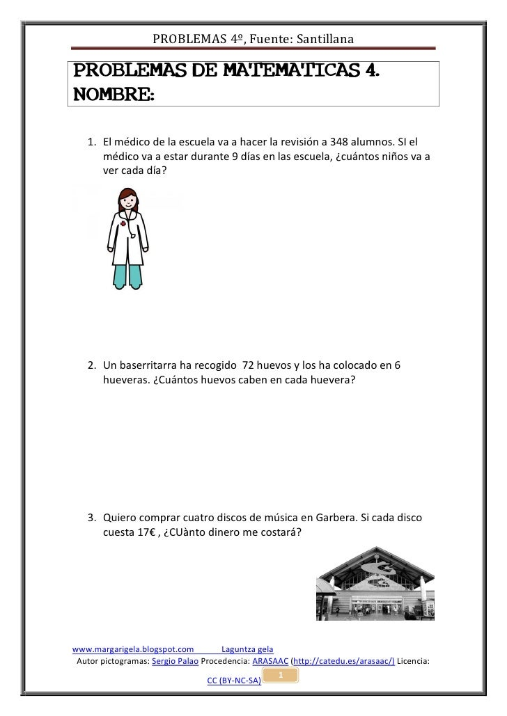 PROBLEMAS 4º, Fuente: SantillanaPROBLEMAS DE MATEMATICAS 4.NOMBRE:   1. El médico de la escuela va a hacer la revisión a 3...