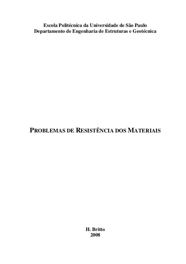 Escola Politécnica da Universidade de São Paulo Departamento de Engenharia de Estruturas e Geotécnica PROBLEMAS DE RESISTÊ...