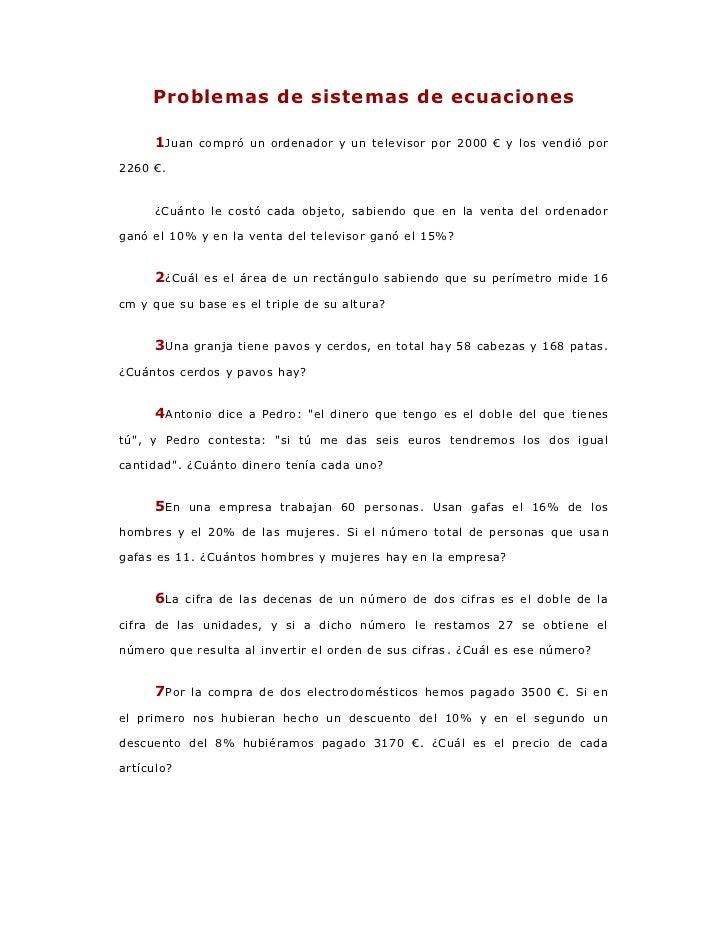Problemas de sistemas de ecuaciones      1 Juan    compró un ordenador y un televisor por 2000 € y los vendió por2260 €.  ...