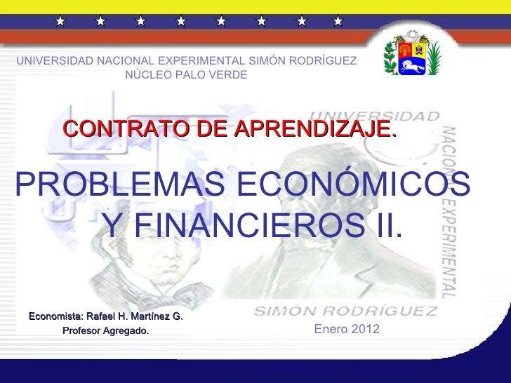 CONTRATO DE APRENDIZAJE. Economista: Rafael H. Martínez G. Profesor Agregado. PROBLEMAS ECONÓMICOS Y FINANCIEROS II. Enero...