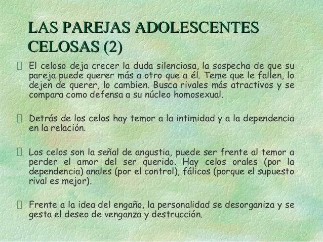 LAS PAREJAS ADOLESCENTESCELOSAS (2)El celoso deja crecer la duda silenciosa, la sospecha de que supareja puede querer más ...