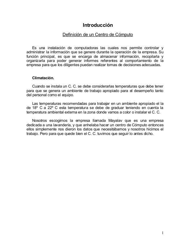 Introducción  Definición de un Centro de Cómputo  Es una instalación de computadoras las cuales nos permite controlar y  a...