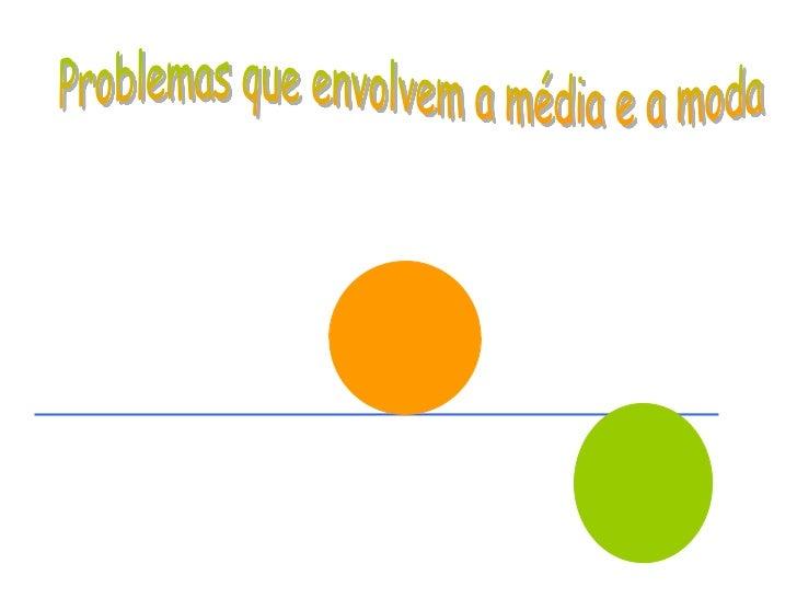 1) Calcular a média, nos caso em que osdados estão agrupados numa tabela defrequências.