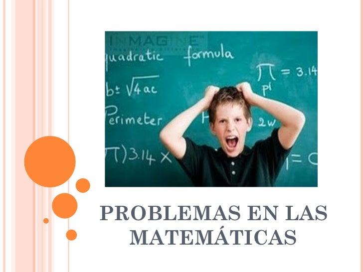 PROBLEMAS EN LAS MATEMÁTICAS