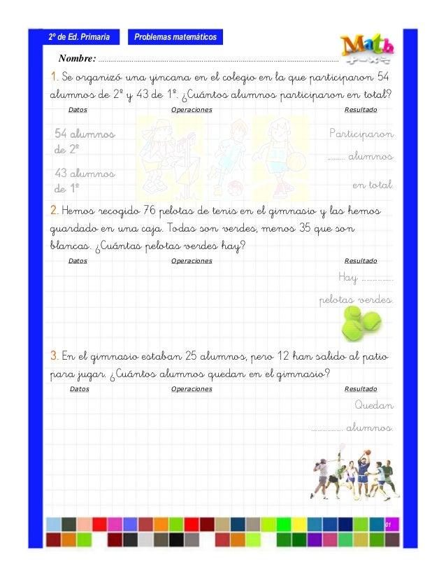 1.1.1.1. Se organizó una yincana en el colegio en la que participaron 54 alumnos de 2º y 43 de 1º. ¿Cuántos alumnos partic...