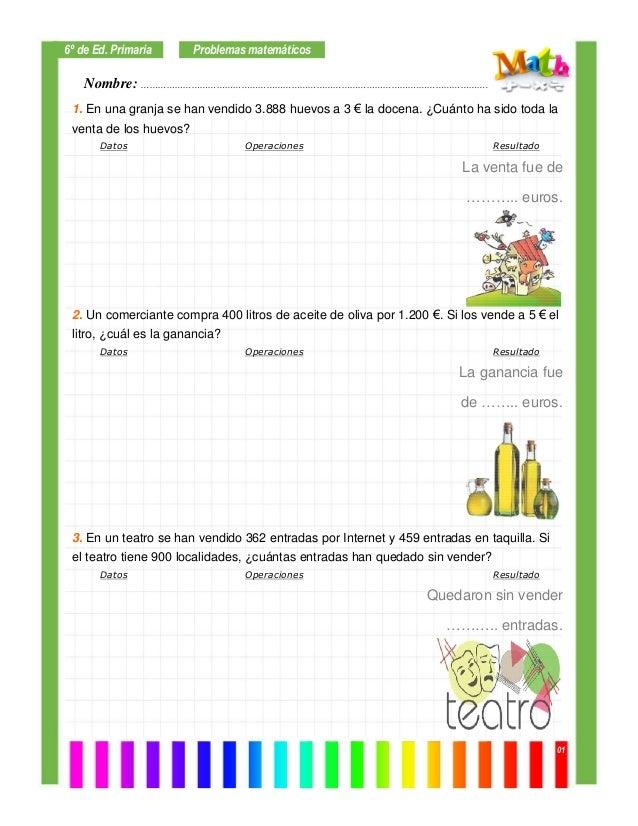 Nombre: ……………………………………………………………………………………….……………………. 6º de Ed. Primaria 01 1. En una granja se han vendido 3.888 huevos a 3...