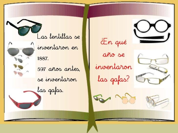 Las lentillas se                    ¿En quéinventaron en1887.                     año se597 años antes,    inventaronse in...