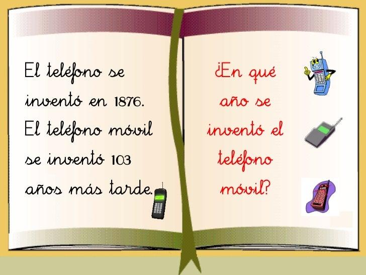 El teléfono se       ¿En quéinventó en 1876.     año seEl teléfono móvil   inventó else inventó 103       teléfonoaños más...