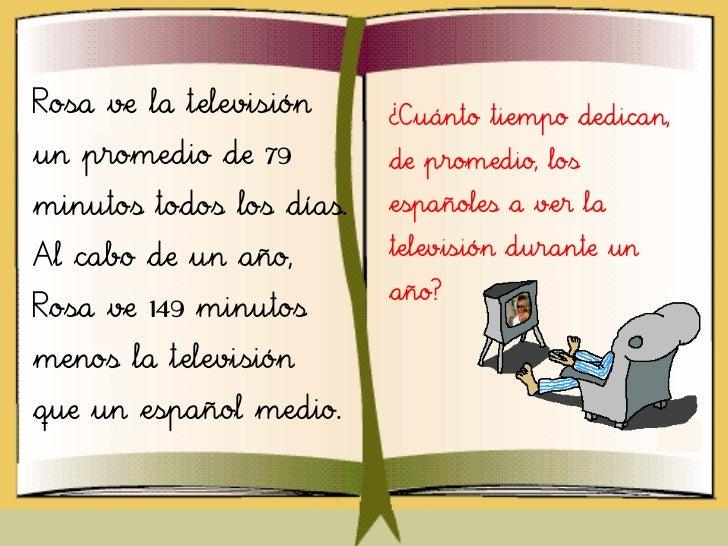 Rosa ve la televisión     ¿Cuánto tiempo dedican,un promedio de 79         de promedio, losminutos todos los días.   españ...