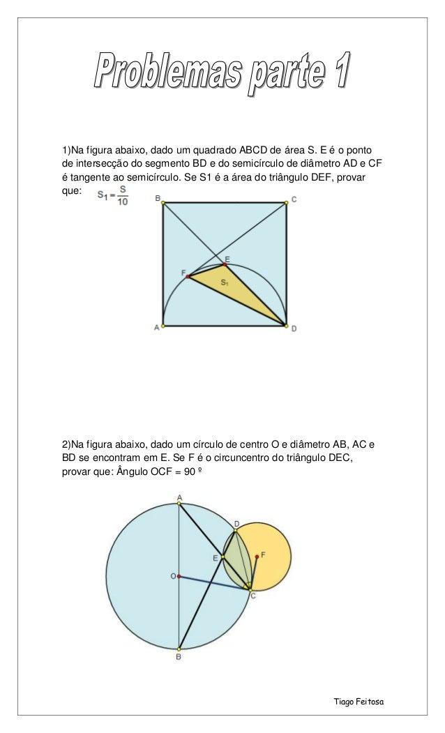 1)Na figura abaixo, dado um quadrado ABCD de área S. E é o ponto de intersecção do segmento BD e do semicírculo de diâmetr...