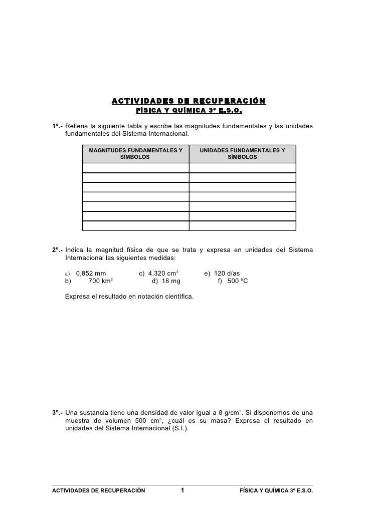 ACTIVIDADES DE RECUPERACIÓN                            FÍSICA Y QUÍMICA 3º E.S.O.1º.- Rellena la siguiente tabla y escribe...