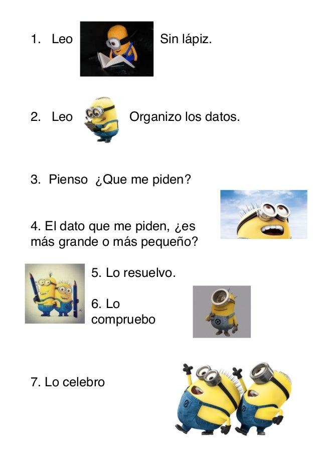 1. Leo Sin lápiz.     2. Leo Organizo los datos.     3. Pienso ¿Que me piden?    4. El dato que me piden, ¿es más grande o...