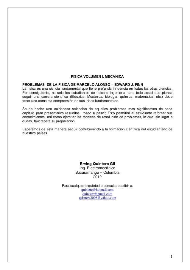 FISICA VOLUMEN I. MECANICAPROBLEMAS DE LA FISICA DE MARCELO ALONSO – EDWARD J. FINNLa física es una ciencia fundamental qu...