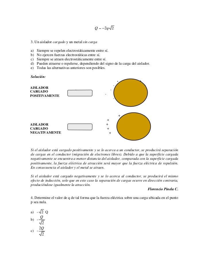 Q      2q 2   3. Un aislador cargado y un metal sin carga  a)   Siempre se repelen electrostáticamente entre sí. b)   No e...