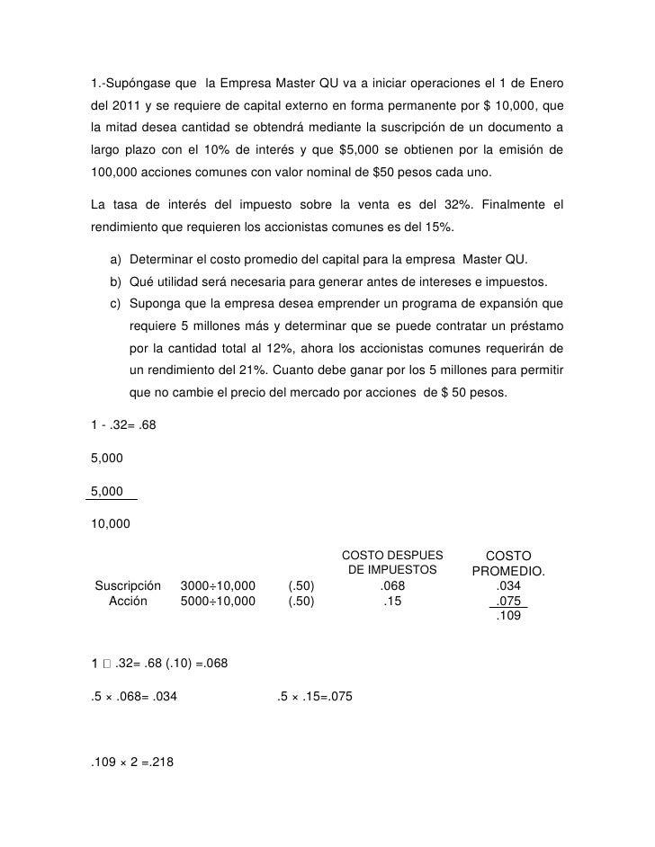 1.-Supóngase que  la Empresa Master QU va a iniciar operaciones el 1 de Enero del 2011 y se requiere de capital externo en...