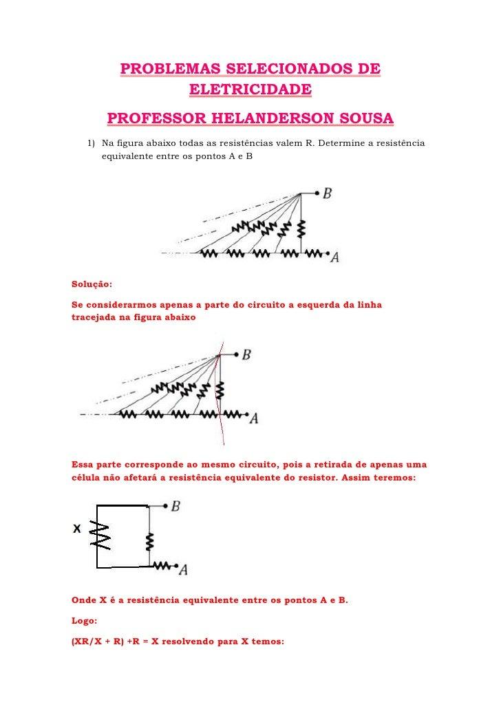 PROBLEMAS SELECIONADOS DE ELETRICIDADE<br />PROFESSOR HELANDERSON SOUSA<br />Na figura abaixo todas as resistências valem ...