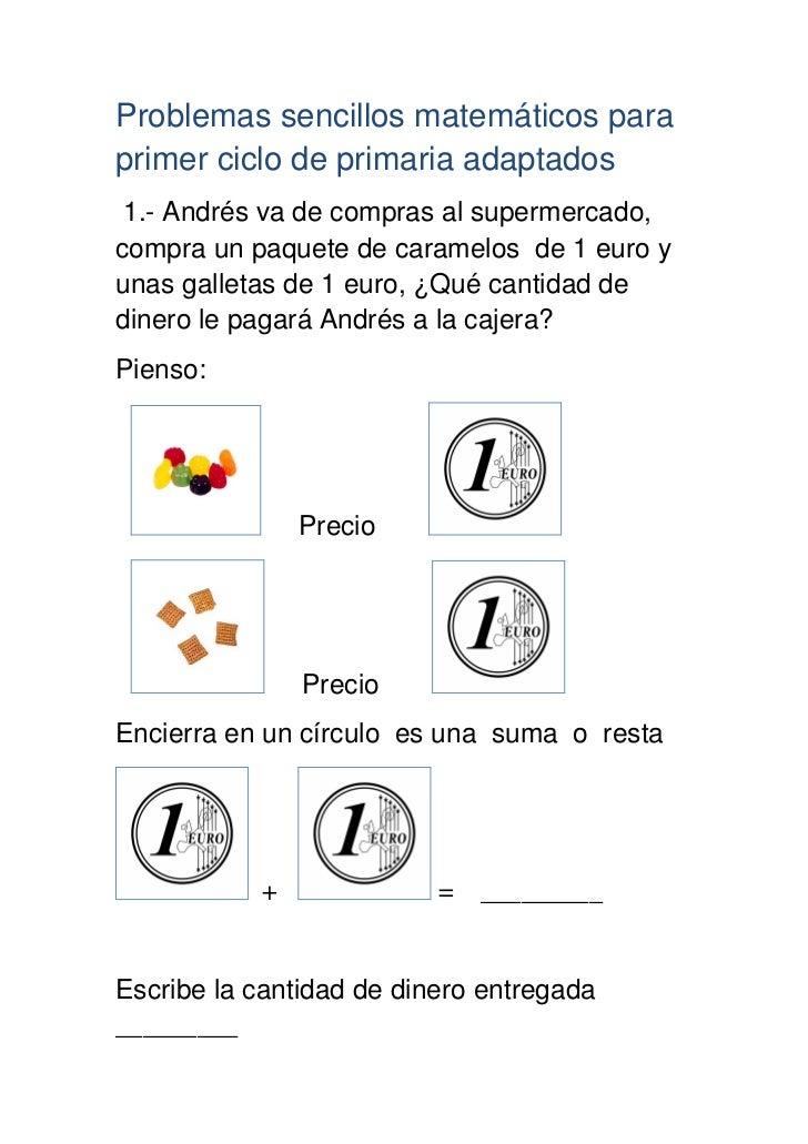 Problemas sencillos matemáticos paraprimer ciclo de primaria adaptados 1.- Andrés va de compras al supermercado,compra un ...