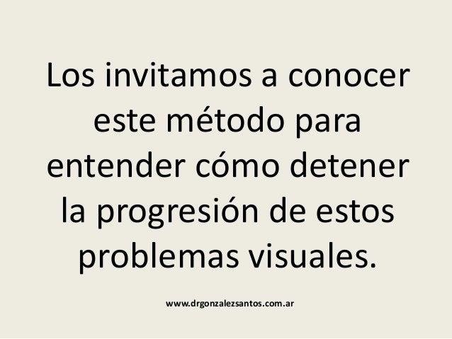 Los invitamos a conocer este método para entender cómo detener la progresión de estos problemas visuales. www.drgonzalezsa...