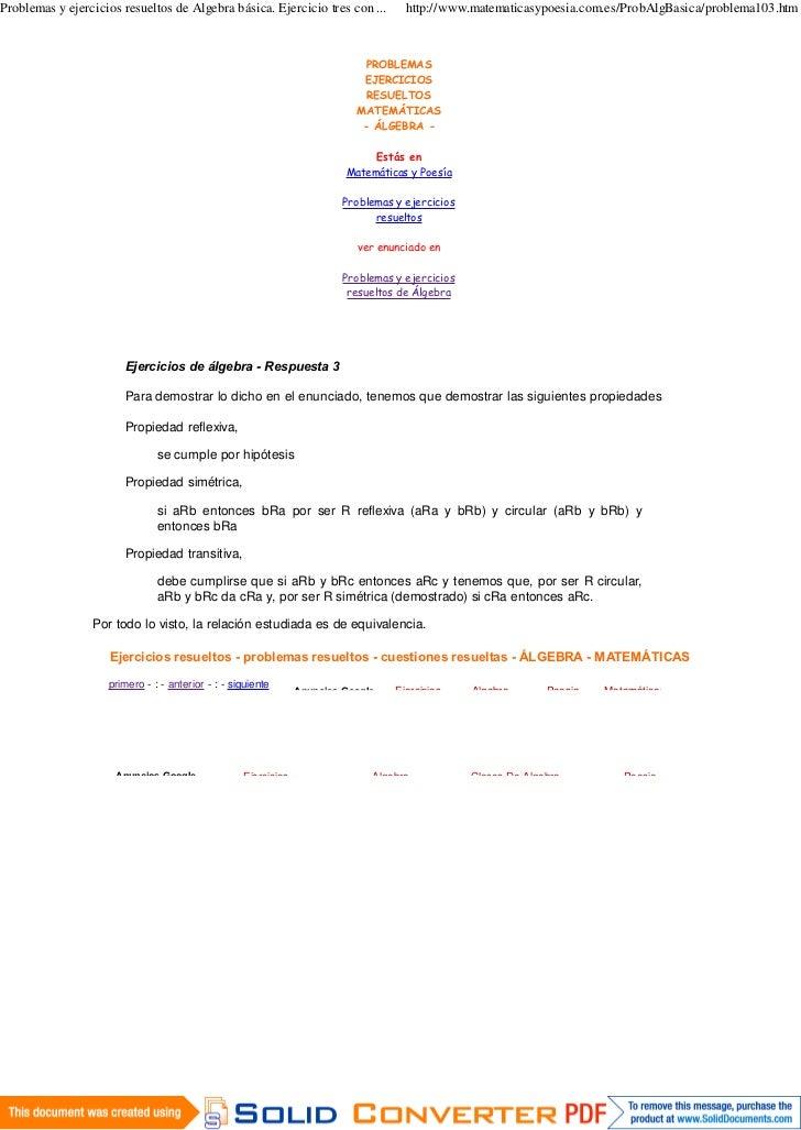 Problemas y ejercicios resueltos de Algebra básica. Ejercicio tres con ...           http://www.matematicasypoesia.com.es/...