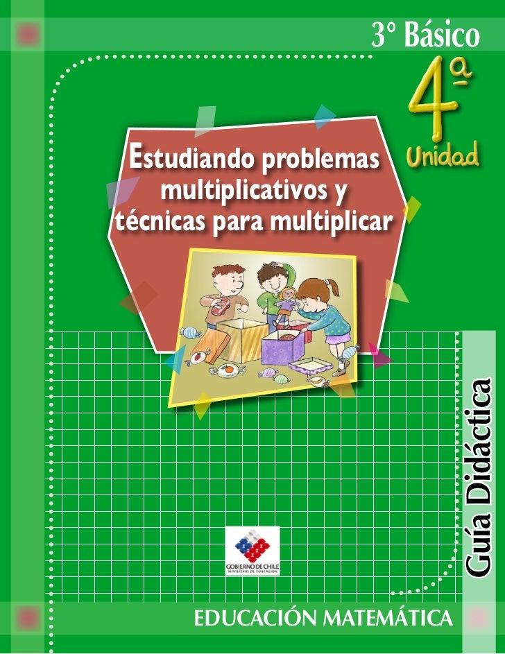 3° Básico    Estudiando problemas     multiplicativos y técnicas para multiplicar                                   Guía D...